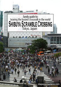 Shibuya Scramble Crossing, Tokyo, Japan, Busiest crosswalk, Busiest Pedestrian Crossing in the world, diapers on a plane, diapersonaplane, travel with kids, traveling with kids, family travel, creating family memories, crossing the street