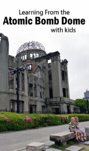 Atomic Bomb Dome, Peace Memorial Park, Peace Memorial, Hiroshima, Nuclear War, Diapers on a plane, diapersonaplane, traveling with kids, family travel, world school