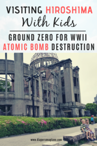 Hiroshima, Japan, Atomic Bomb, family trip to Japan, traveling with kids, family travel, diapersonaplane, diapers on a plane