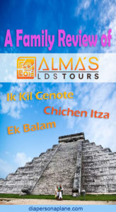 Chichen Itza, Mexico, Mayan Ruins, Yucatan Peninsula, Alma Tours, Diapersonplane, Diapers on a plane, family travel, traveling with kids, creating family memories